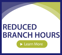 Reduced Branch Hours